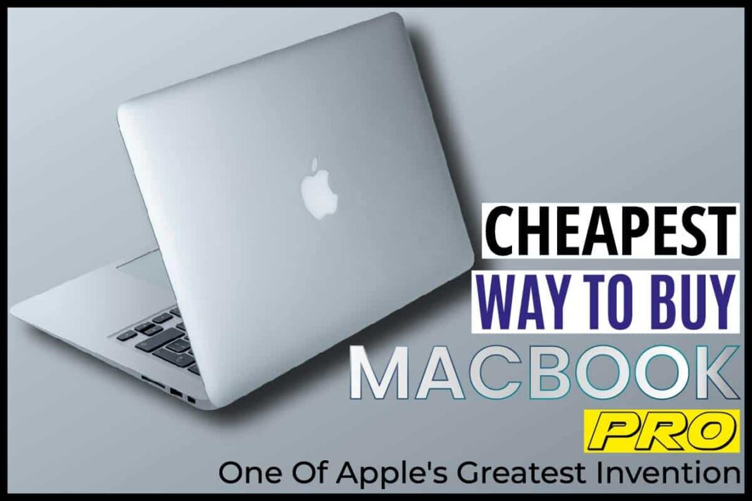 Cheapest Way to Buy MacBook Pro