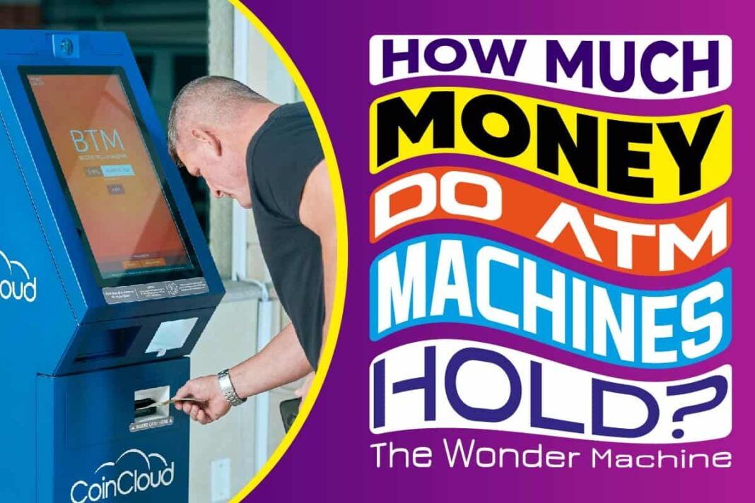How Much Money Do ATM Machines Hold