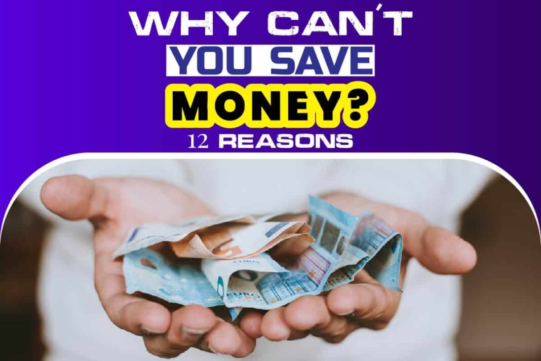 Why Can't You Save Money.